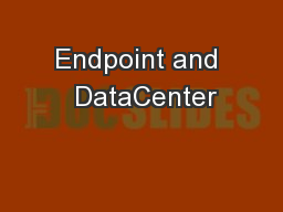 Endpoint and  DataCenter