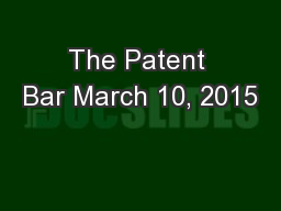 The Patent Bar March 10, 2015