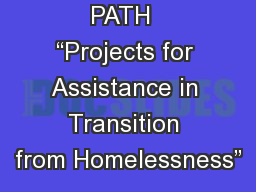 """PATH  """"Projects for Assistance in Transition from Homelessness"""""""