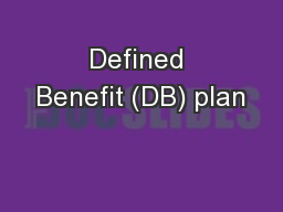 Defined Benefit (DB) plan