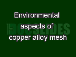 Environmental aspects of copper alloy mesh