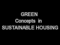 GREEN Concepts  in  SUSTAINABLE HOUSING