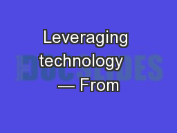 Leveraging technology   — From