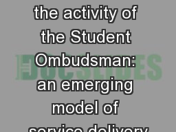 Expanding the activity of the Student Ombudsman: an emerging model of service delivery PowerPoint PPT Presentation