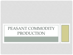 Peasant Commodity production