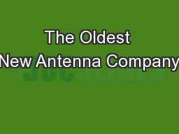 The Oldest New Antenna Company PowerPoint PPT Presentation
