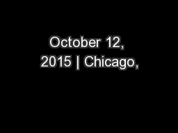 October 12, 2015 | Chicago,