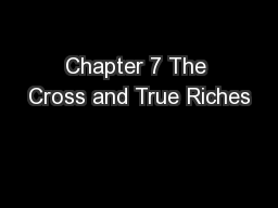 Chapter 7 The Cross and True Riches