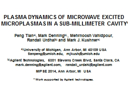 PLASMA DYNAMICS OF MICROWAVE EXCITED MICROPLASMAS IN A SUB-MILLIMETER CAVITY*