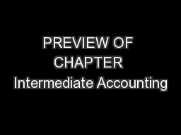PREVIEW OF CHAPTER Intermediate Accounting