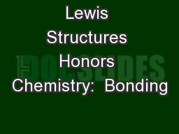 Lewis Structures Honors Chemistry:  Bonding
