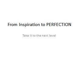 From Inspiration to PERFECTION