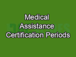 Medical Assistance Certification Periods