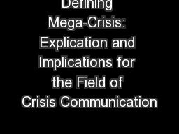 Defining Mega-Crisis: Explication and Implications for the Field of Crisis Communication PowerPoint PPT Presentation