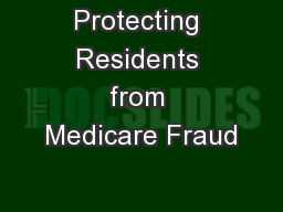 Protecting Residents from Medicare Fraud PowerPoint PPT Presentation