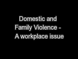 Domestic and Family Violence - A workplace issue