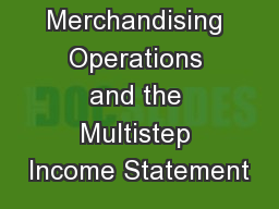 Chapter 6 Merchandising Operations and the Multistep Income Statement PowerPoint PPT Presentation