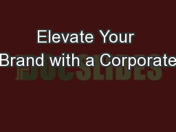 Elevate Your Brand with a Corporate