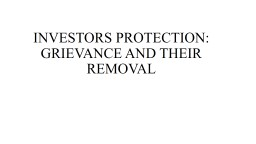 INVESTORS PROTECTION: GRIEVANCES AND THEIR REMOVAL