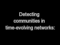 Detecting communities in time-evolving networks: