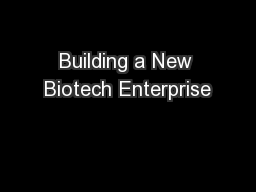 Building a New Biotech Enterprise