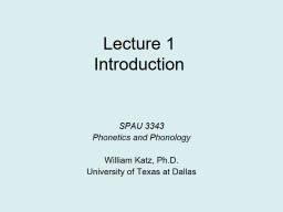 Lecture  1 SPAU 3343 Phonetics and Phonology