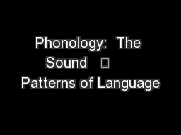 Phonology:  The Sound         Patterns of Language PowerPoint PPT Presentation