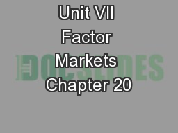 Unit VII Factor Markets Chapter 20