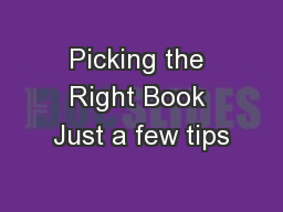 Picking the Right Book Just a few tips