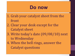 Do now Grab your catalyst sheet from the front