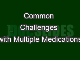 Common Challenges with Multiple Medications