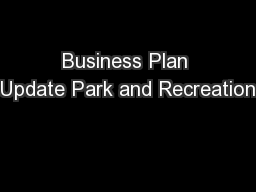 Business Plan Update Park and Recreation