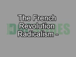 The French Revolution Radicalism -