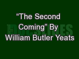 """""""The Second Coming"""" By William Butler Yeats"""