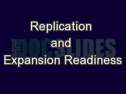 Replication and Expansion Readiness