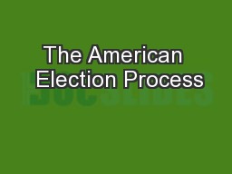 The American  Election Process