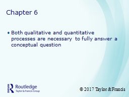 Chapter 6 Both qualitative and quantitative processes are necessary to fully answer a conceptual qu