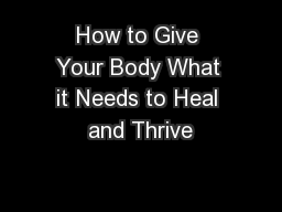 How to Give Your Body What it Needs to Heal and Thrive
