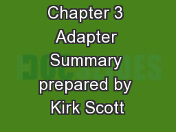 Chapter 3 Adapter Summary prepared by Kirk Scott