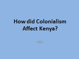 How did Colonialism Affect Kenya? PowerPoint PPT Presentation