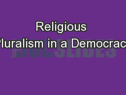 Religious Pluralism in a Democracy