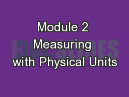 Module 2 Measuring with Physical Units