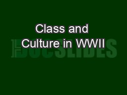 Class and Culture in WWII PowerPoint PPT Presentation