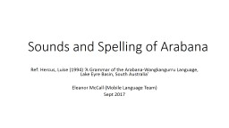 Sounds and Spelling of  Arabana PowerPoint PPT Presentation