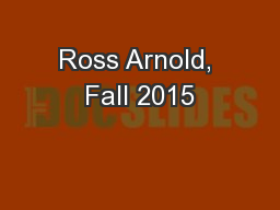 Ross Arnold, Fall 2015