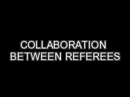 COLLABORATION BETWEEN REFEREES