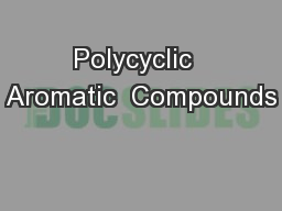 Polycyclic  Aromatic  Compounds