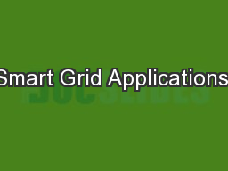 Smart Grid Applications: PowerPoint PPT Presentation