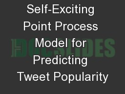 SEISMIC: A Self-Exciting Point Process Model for Predicting Tweet Popularity