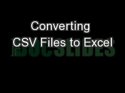 Converting CSV Files to Excel PowerPoint PPT Presentation